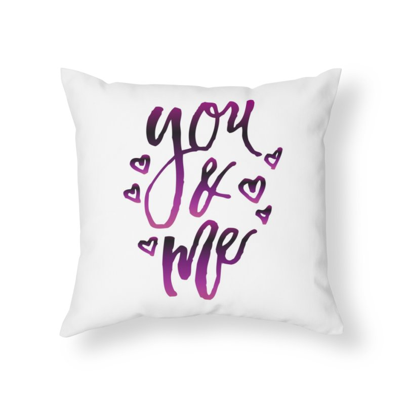 you & me Home Throw Pillow by IF Creation's Artist Shop