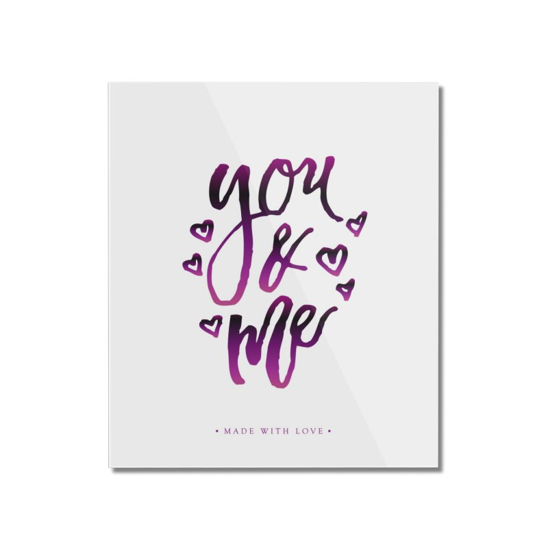 you & me Home Mounted Acrylic Print by IF Creation's Artist Shop