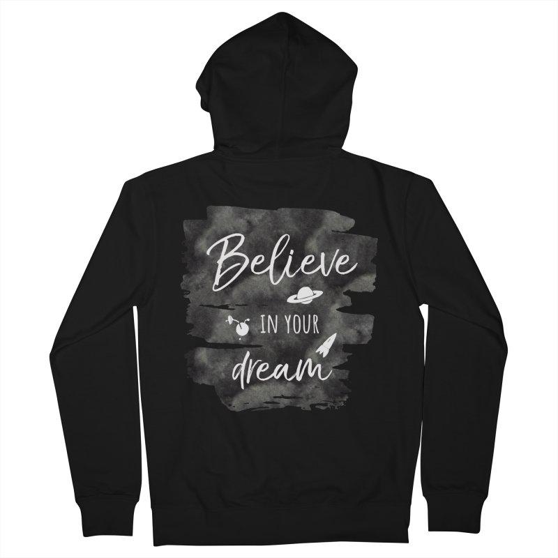 Believe in your Dream Women's Zip-Up Hoody by IF Creation's Artist Shop