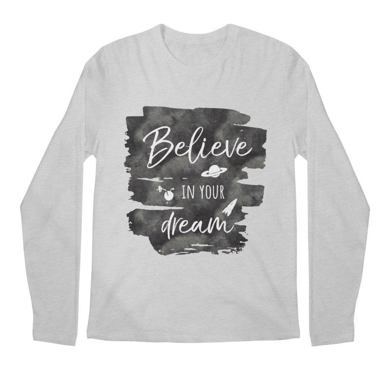 Believe in your Dream Men's Regular Longsleeve T-Shirt by IF Creation's Artist Shop