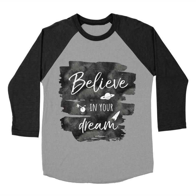 Believe in your Dream Women's Baseball Triblend Longsleeve T-Shirt by IF Creation's Artist Shop