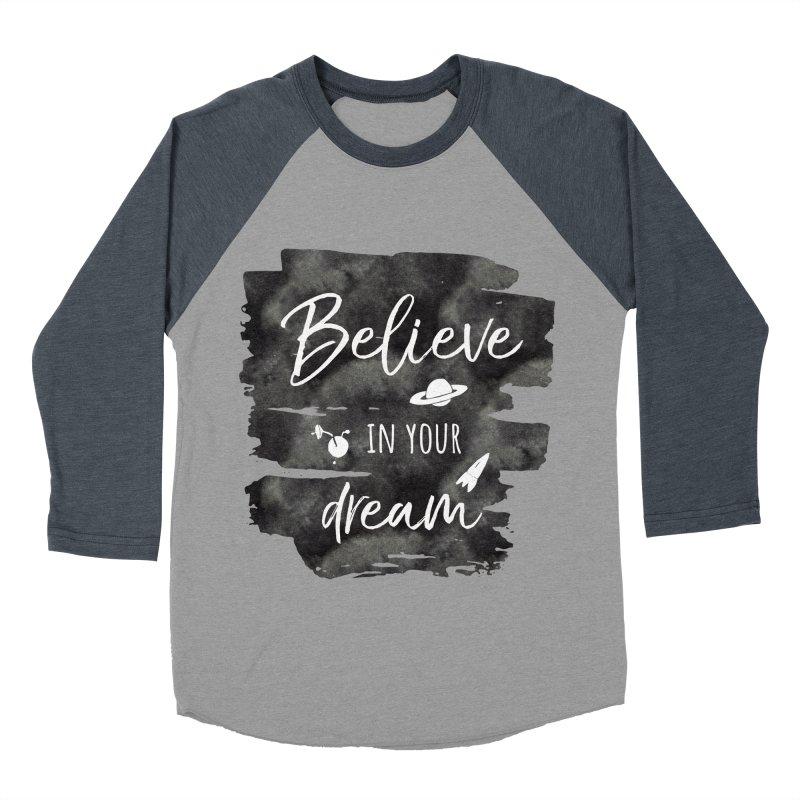 Believe in your Dream Men's Longsleeve T-Shirt by IF Creation's Artist Shop