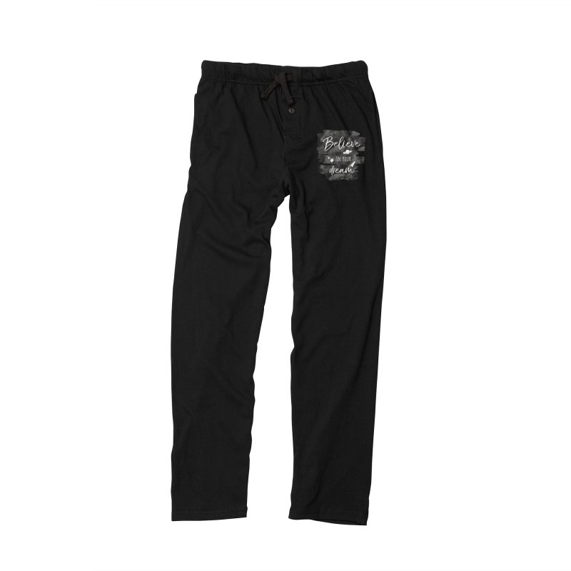Believe in your Dream Men's Lounge Pants by IF Creation's Artist Shop