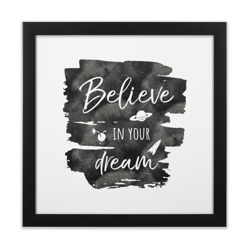 Believe in your Dream Home Framed Fine Art Print by IF Creation's Artist Shop