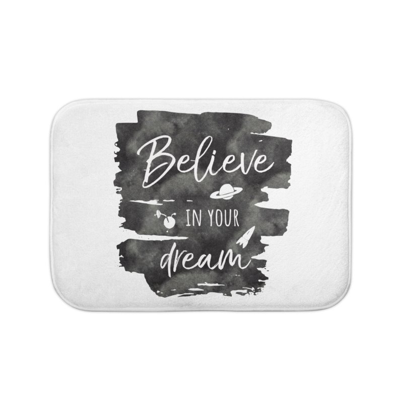 Believe in your Dream Home Bath Mat by IF Creation's Artist Shop
