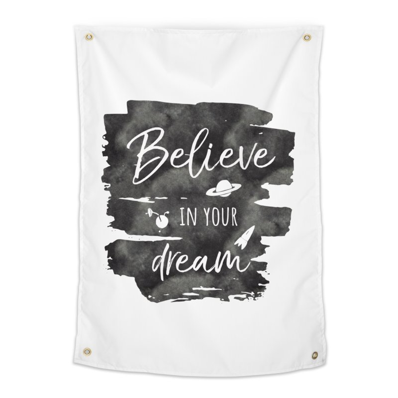 Believe in your Dream Home Tapestry by IF Creation's Artist Shop