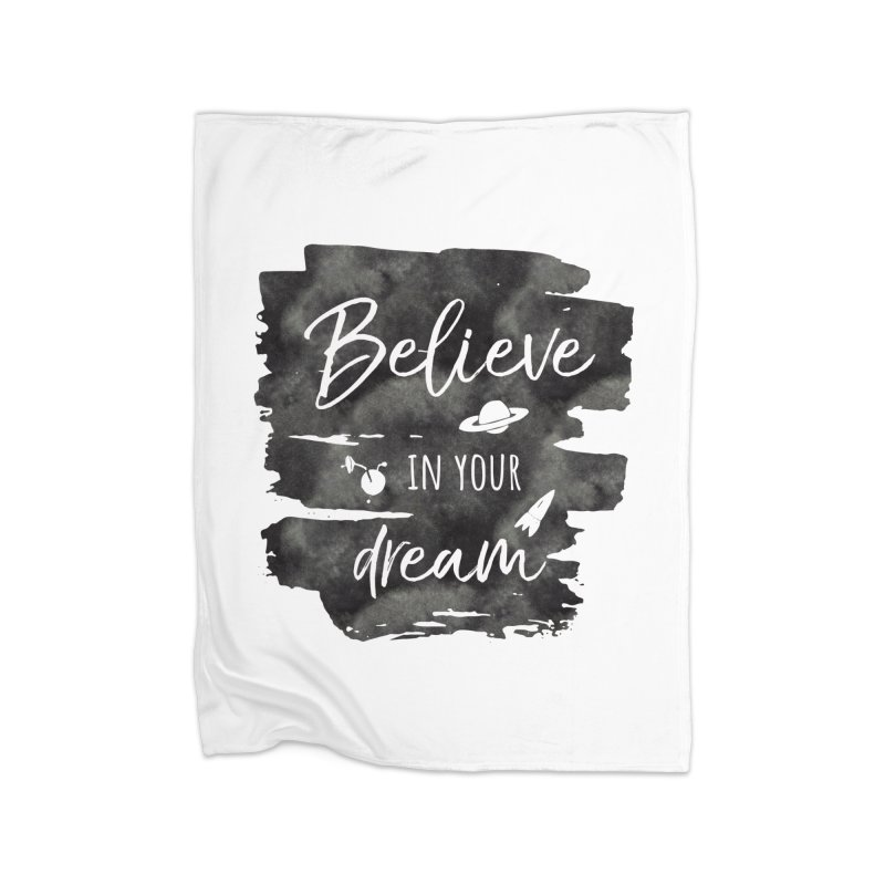 Believe in your Dream Home Blanket by IF Creation's Artist Shop