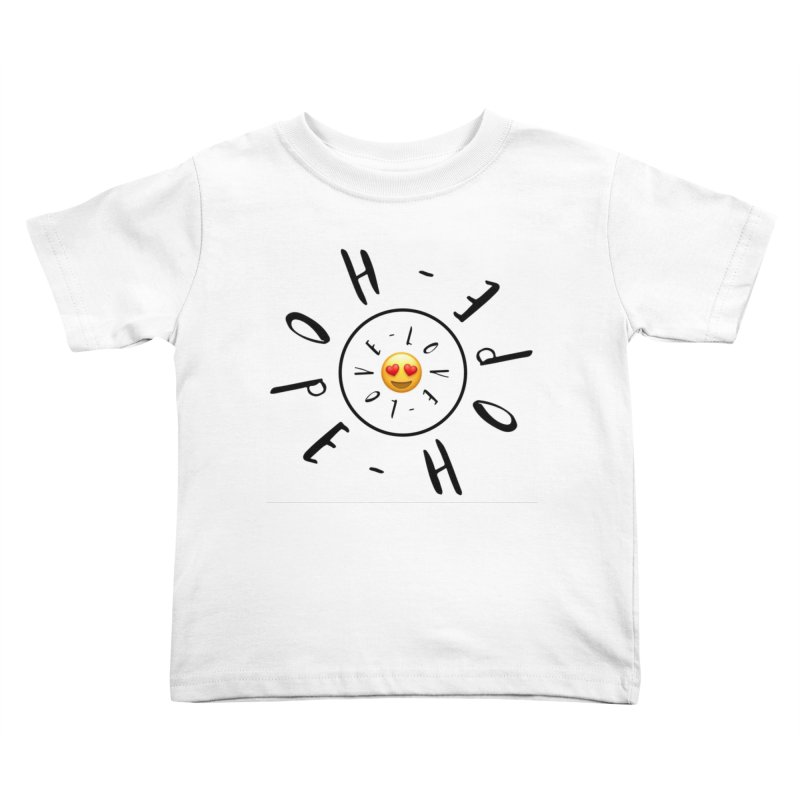 Hope-Love Kids Toddler T-Shirt by IF Creation's Artist Shop