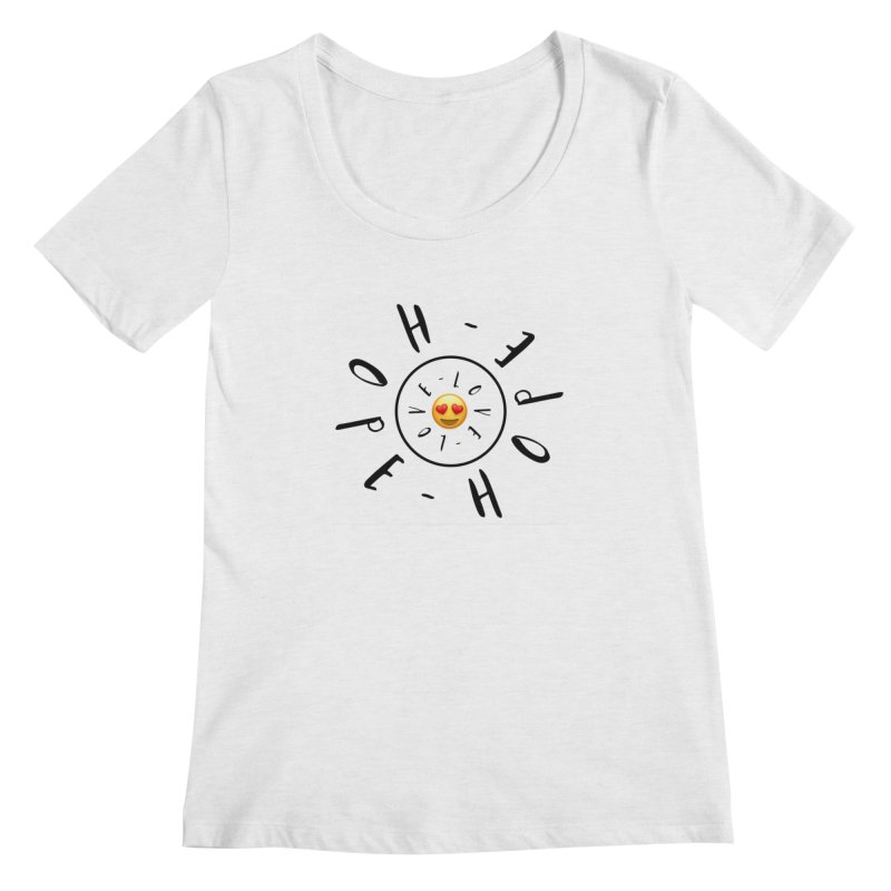 Hope-Love Women's Scoopneck by IF Creation's Artist Shop