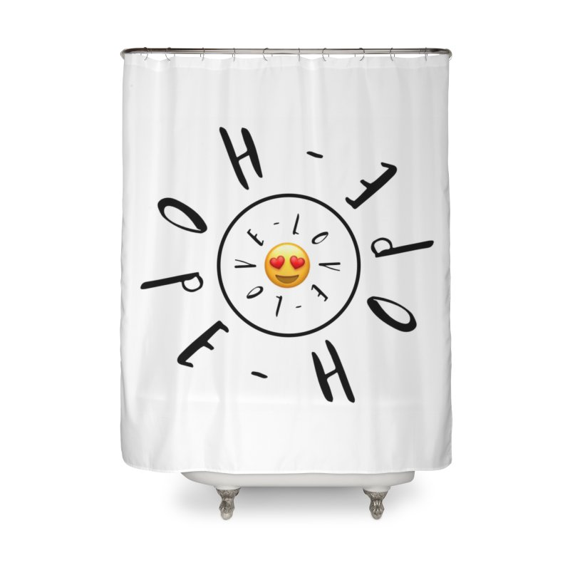 Hope-Love Home Shower Curtain by IF Creation's Artist Shop