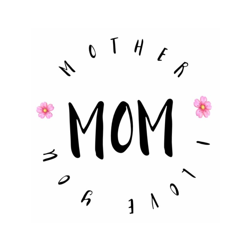 Mother, I Love You Accessories Phone Case by IF Creation's Artist Shop