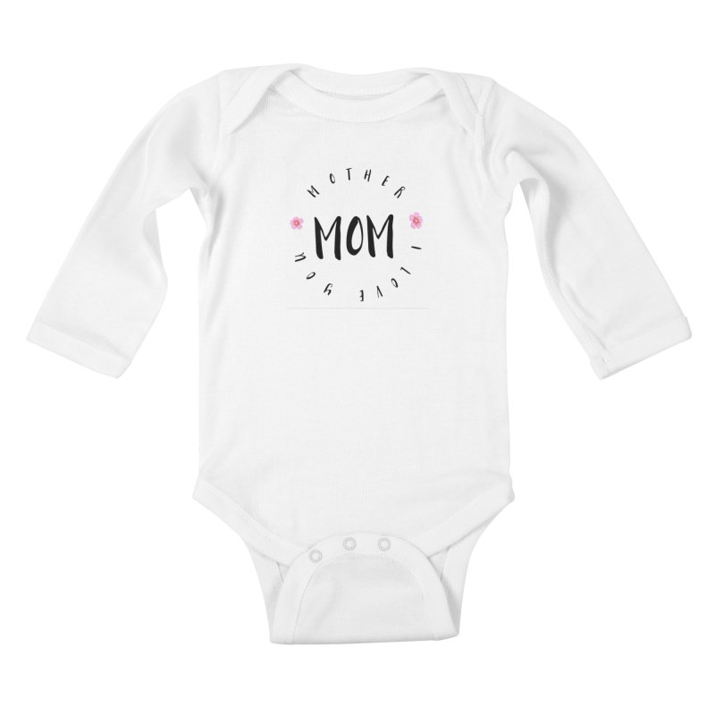 Mother, I Love You Kids Baby Longsleeve Bodysuit by IF Creation's Artist Shop