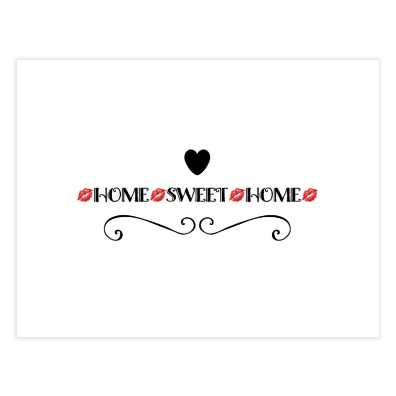 Home sweet home Home Fine Art Print by IF Creation's Artist Shop