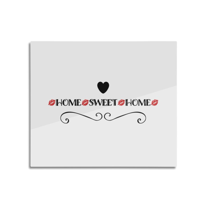 Home sweet home Home Mounted Aluminum Print by IF Creation's Artist Shop