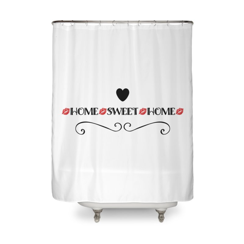 Home sweet home Home Shower Curtain by IF Creation's Artist Shop