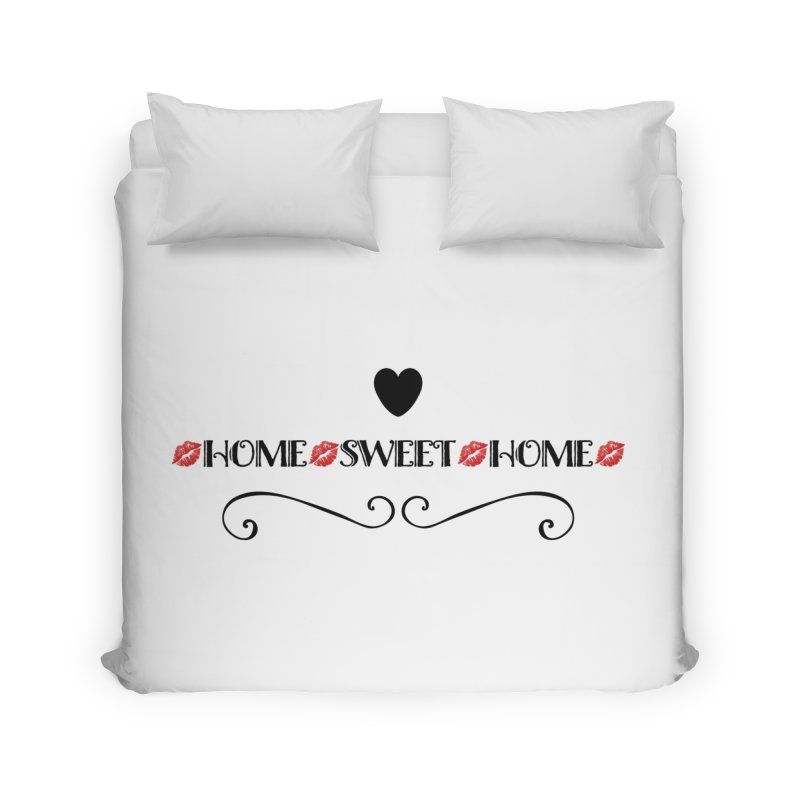 Home sweet home Home Duvet by IF Creation's Artist Shop