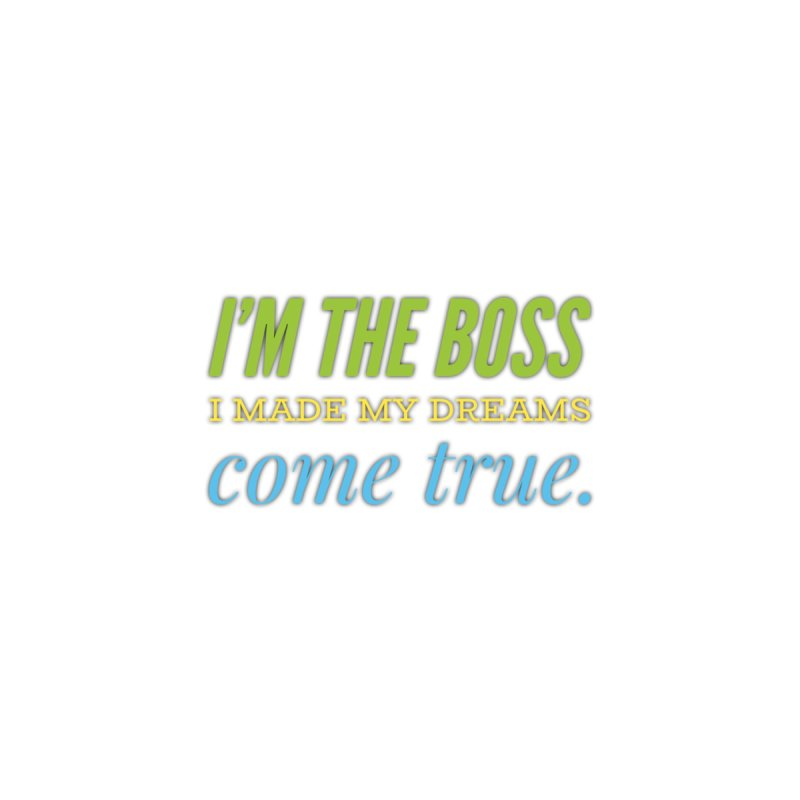 I'm the Boss Home Framed Fine Art Print by IF Creation's Artist Shop