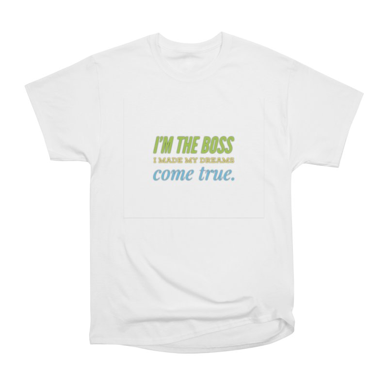 I'm the Boss Men's T-Shirt by IF Creation's Artist Shop