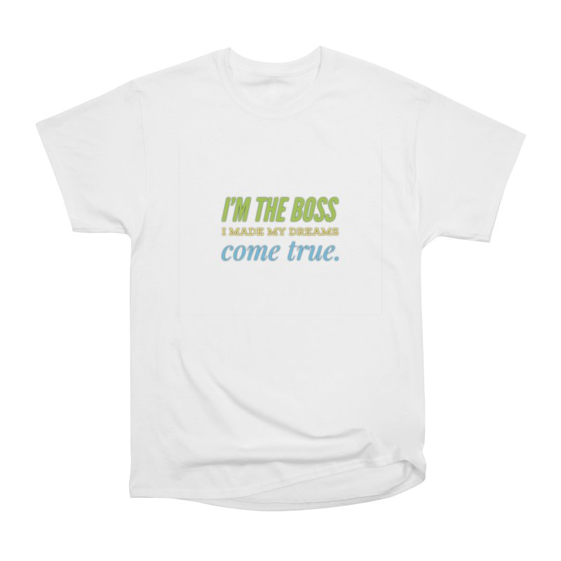 I'm the Boss Men's Heavyweight T-Shirt by IF Creation's Artist Shop