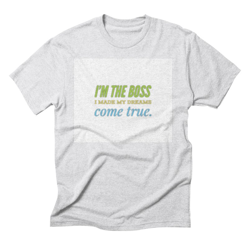 I'm the Boss Men's Triblend T-Shirt by IF Creation's Artist Shop