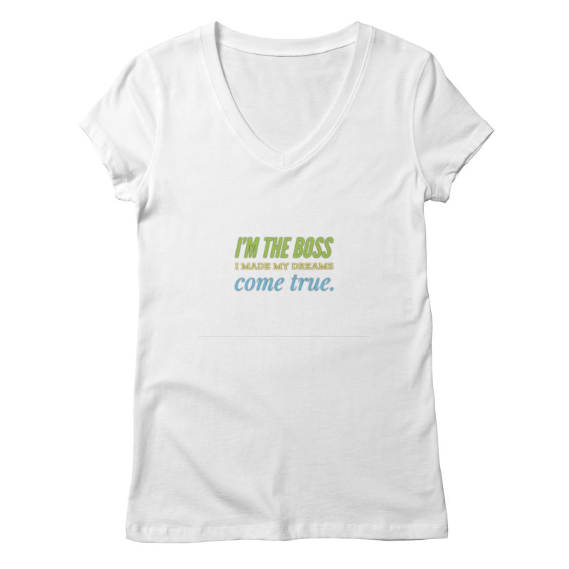 I'm the Boss Women's V-Neck by IF Creation's Artist Shop