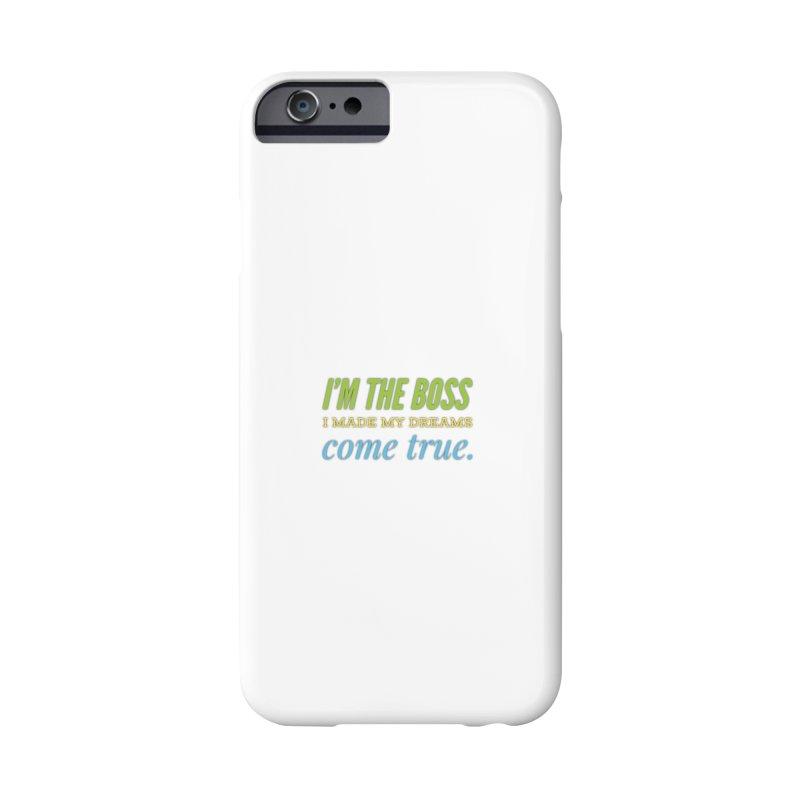 I'm the Boss Accessories Phone Case by IF Creation's Artist Shop