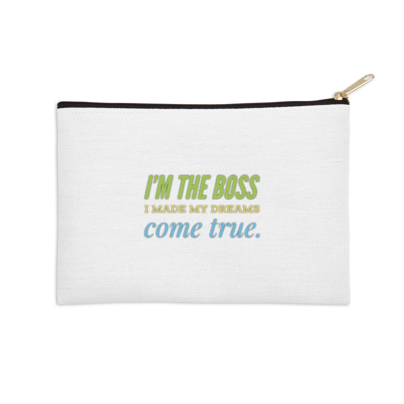 I'm the Boss Accessories Zip Pouch by IF Creation's Artist Shop