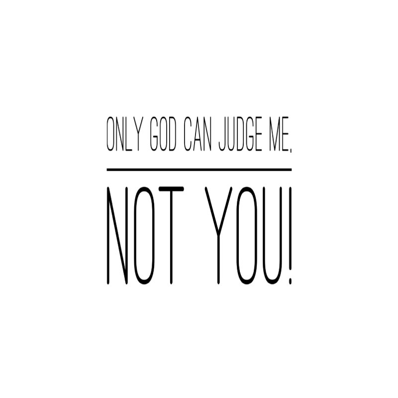 only god can judge me, not you! Men's Longsleeve T-Shirt by IF Creation's Artist Shop