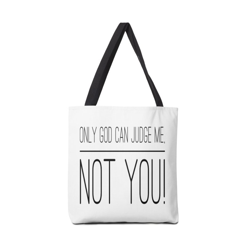 only god can judge me, not you! Accessories Bag by IF Creation's Artist Shop