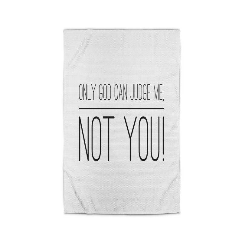 only god can judge me, not you! Home Rug by IF Creation's Artist Shop