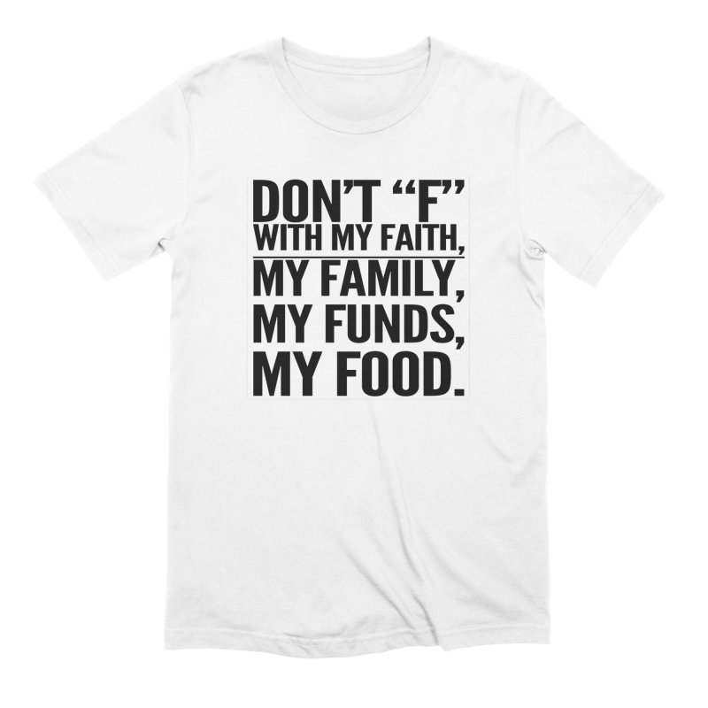 "Don't ""F"" Men's Extra Soft T-Shirt by IF Creation's Artist Shop"