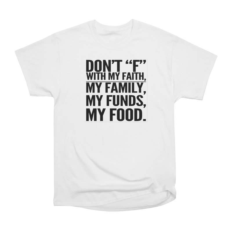"Don't ""F"" Women's Heavyweight Unisex T-Shirt by IF Creation's Artist Shop"