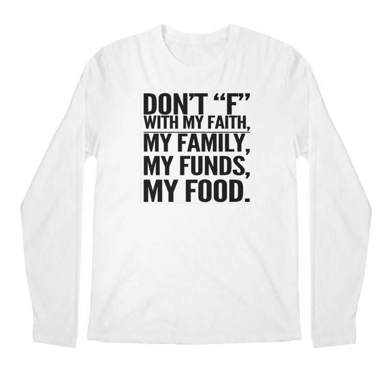 "Don't ""F"" Men's Regular Longsleeve T-Shirt by IF Creation's Artist Shop"