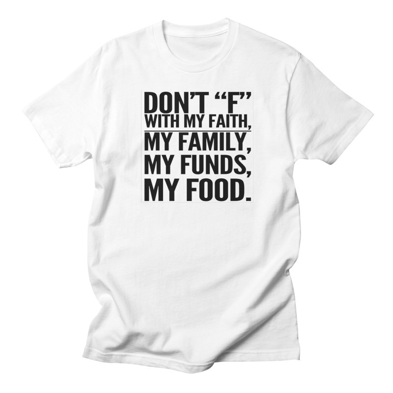 "Don't ""F"" Women's Regular Unisex T-Shirt by IF Creation's Artist Shop"