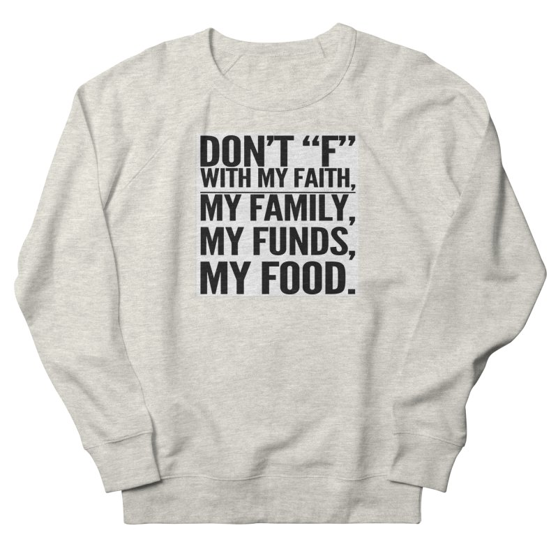 "Don't ""F"" Men's French Terry Sweatshirt by IF Creation's Artist Shop"