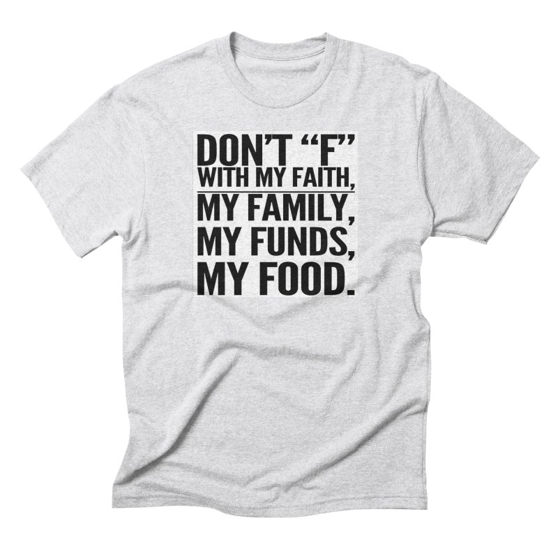 "Don't ""F"" Men's Triblend T-Shirt by IF Creation's Artist Shop"