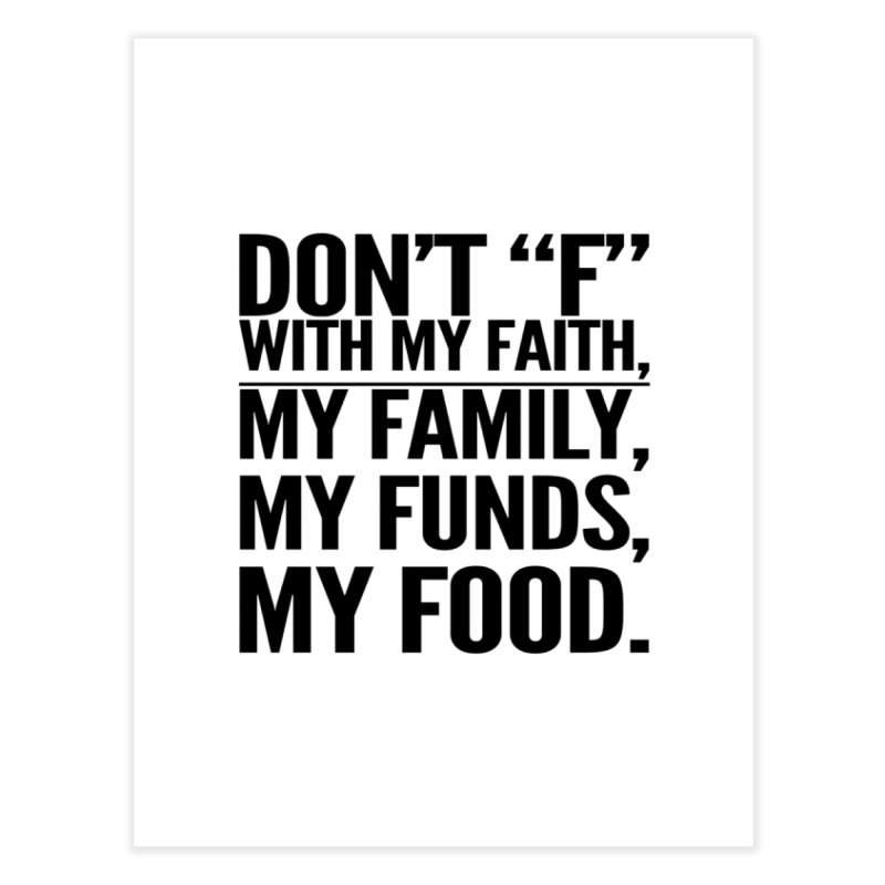 "Don't ""F"" Home Fine Art Print by IF Creation's Artist Shop"