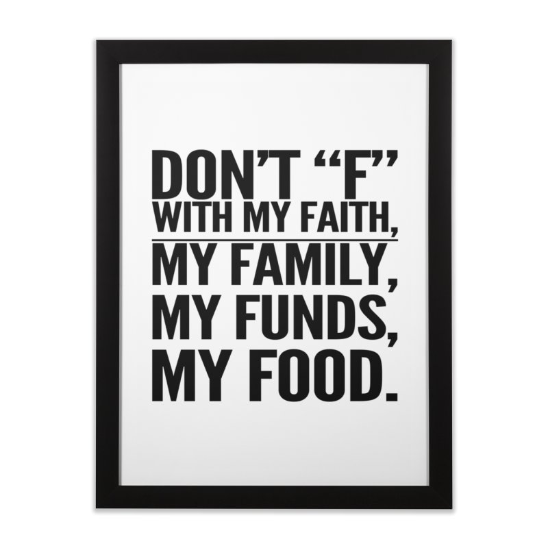 "Don't ""F"" Home Framed Fine Art Print by IF Creation's Artist Shop"