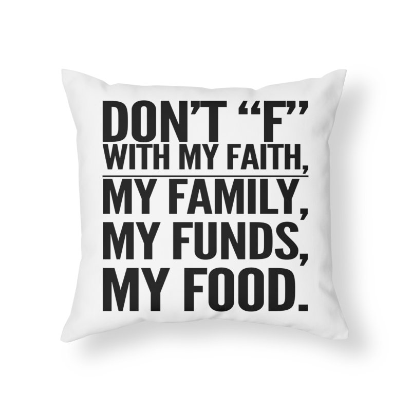 "Don't ""F"" Home Throw Pillow by IF Creation's Artist Shop"