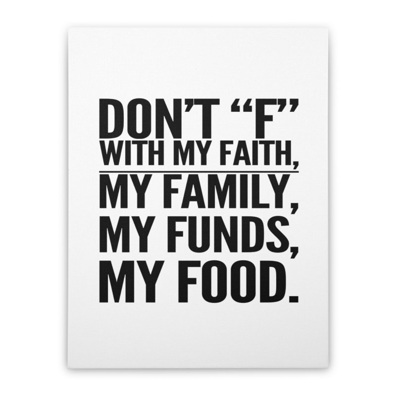 "Don't ""F"" Home Stretched Canvas by IF Creation's Artist Shop"
