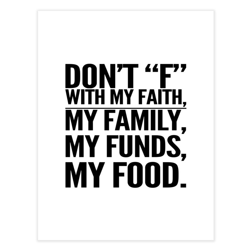"""Don't """"F"""" Home Fine Art Print by IF Creation's Artist Shop"""