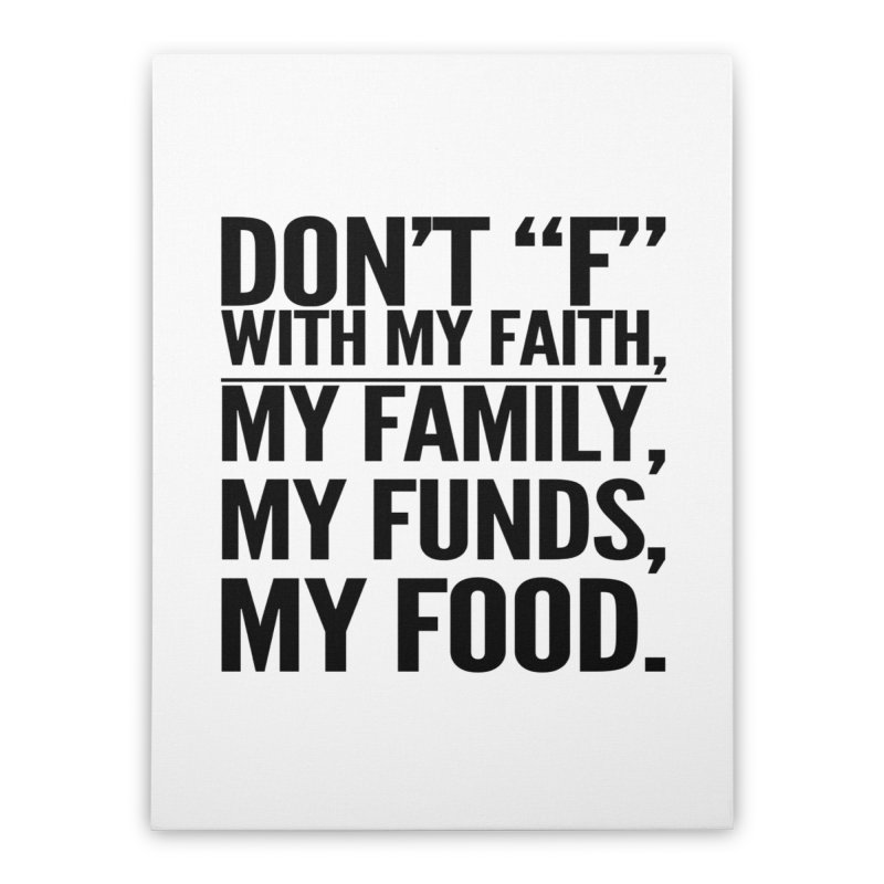 """Don't """"F"""" Home Stretched Canvas by IF Creation's Artist Shop"""