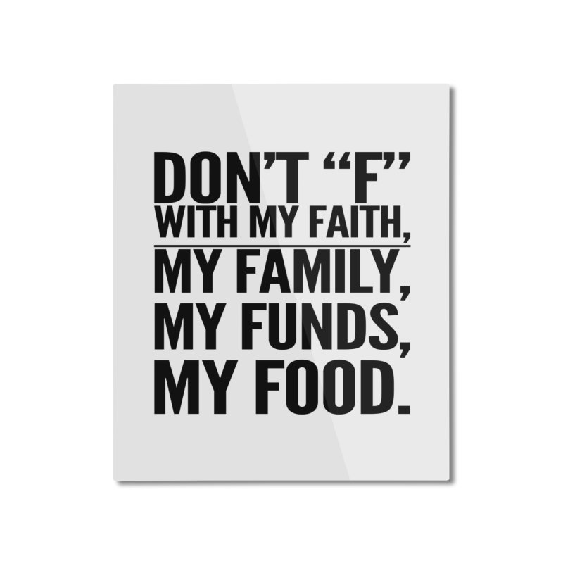"""Don't """"F"""" Home Mounted Aluminum Print by IF Creation's Artist Shop"""