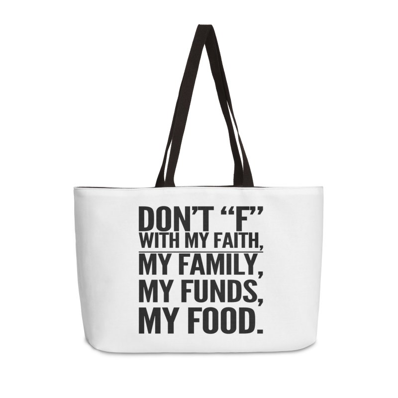 "Don't ""F"" Accessories Weekender Bag Bag by IF Creation's Artist Shop"