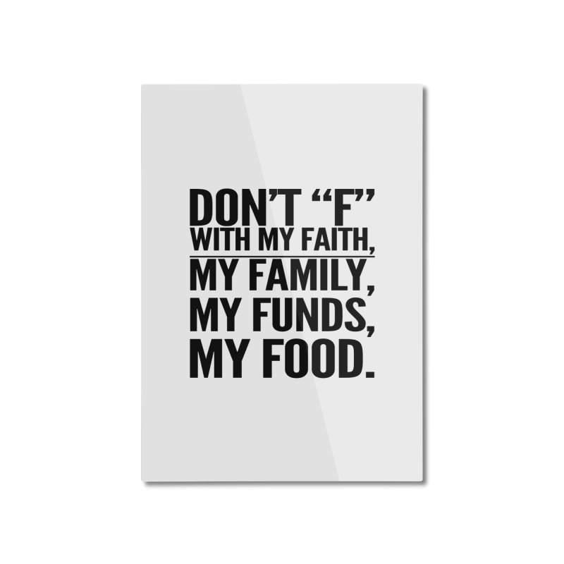 "Don't ""F"" Home Mounted Aluminum Print by IF Creation's Artist Shop"