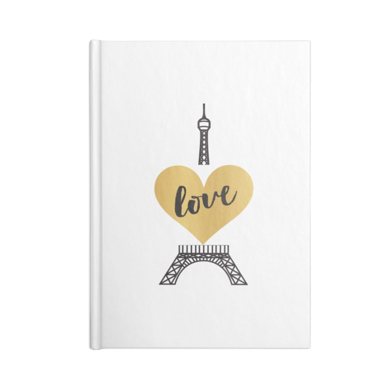 EIFFEL TOWER & GOLD HEART Accessories Blank Journal Notebook by IF Creation's Artist Shop