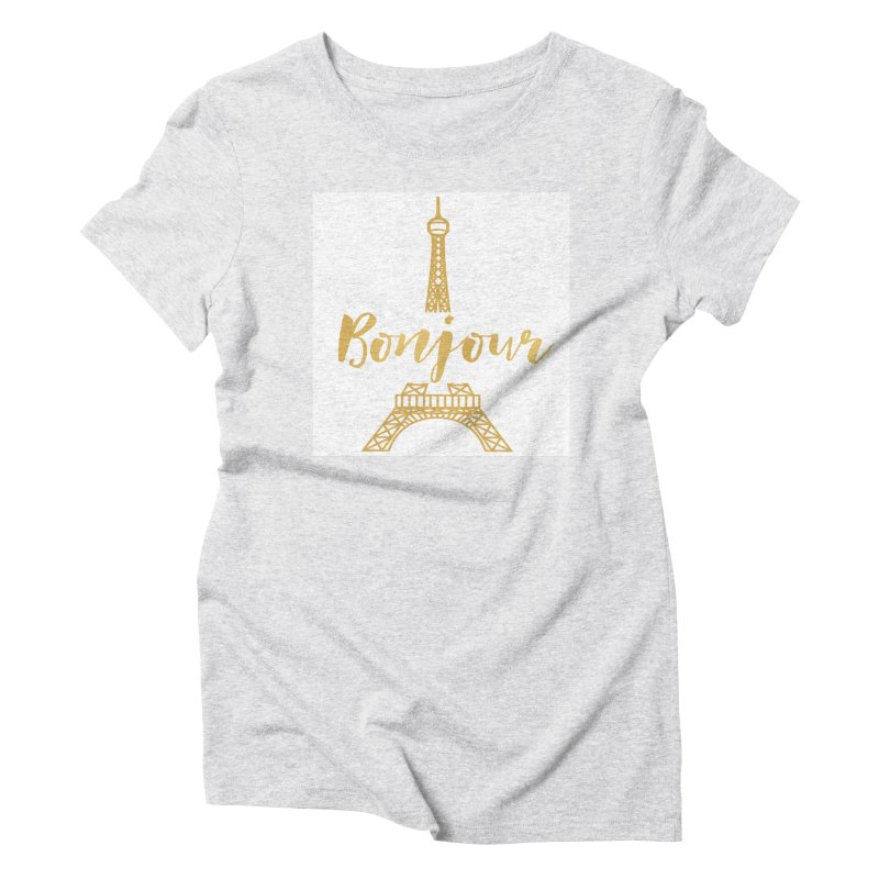 BONJOUR! EIFFEL TOWER Women's Triblend T-Shirt by IF Creation's Artist Shop