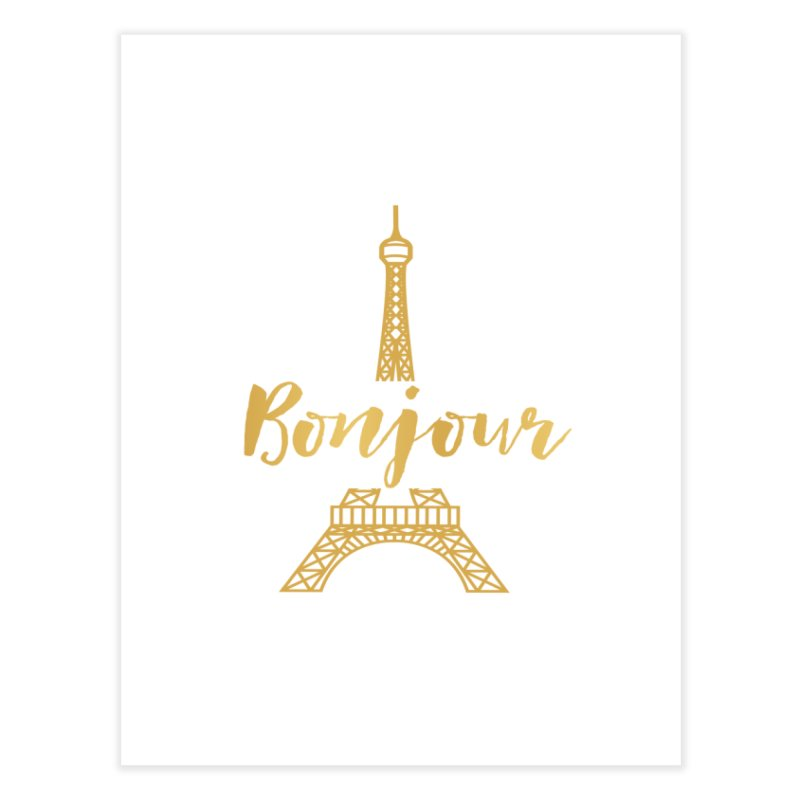 BONJOUR! EIFFEL TOWER Home Fine Art Print by IF Creation's Artist Shop