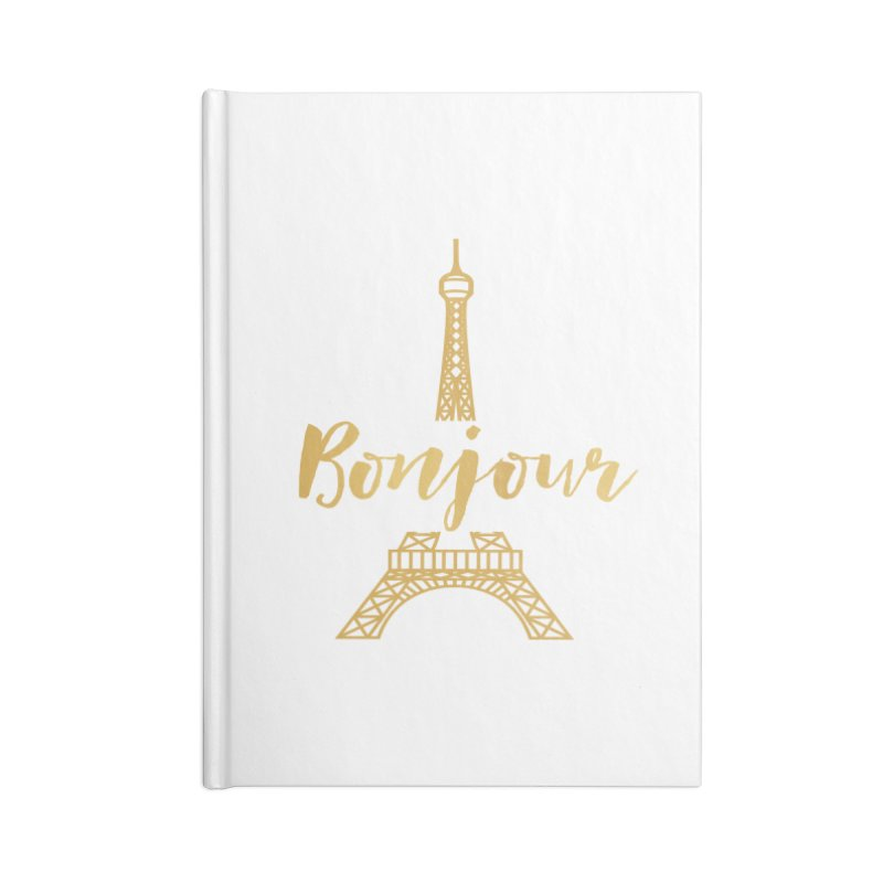 BONJOUR! EIFFEL TOWER Accessories Lined Journal Notebook by IF Creation's Artist Shop