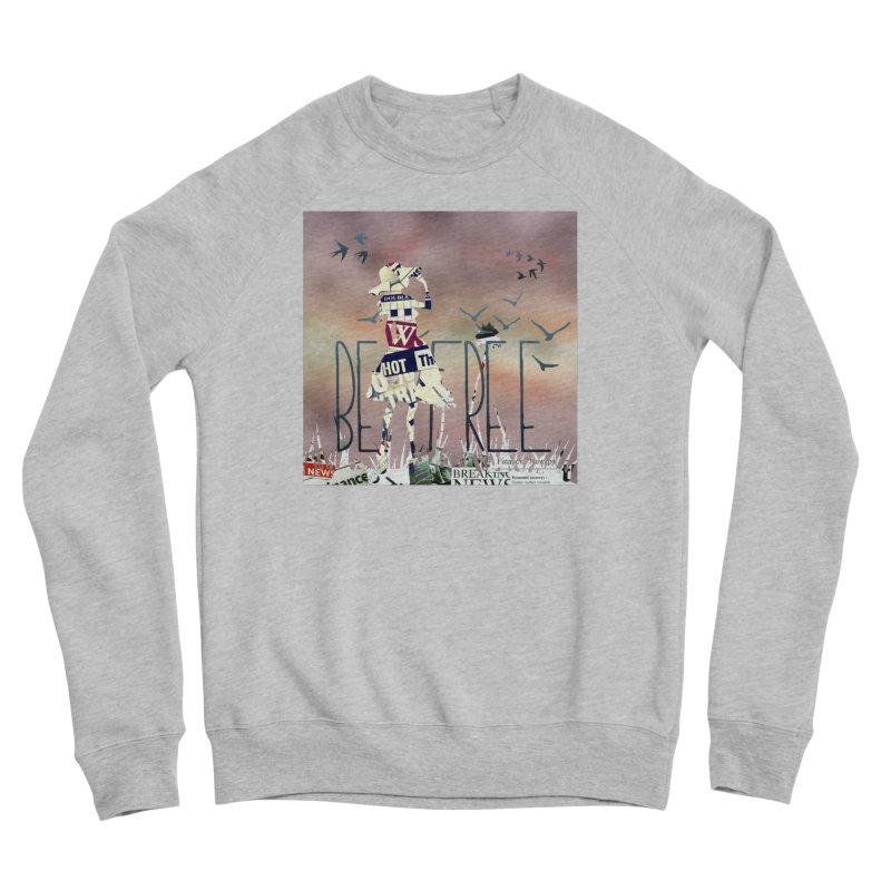 Be Free Women's Sweatshirt by IF Creation's Artist Shop